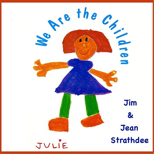 We Are the Children by Jim