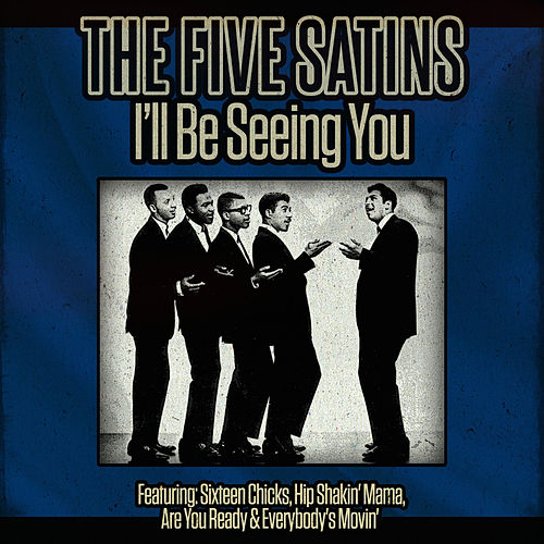 The Five Satins - I'll Be Seeing You de The Five Satins