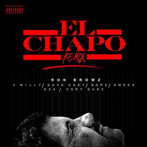 El Chapo (Remix) [feat. 2 Milly, Dave East, N.O.R.E., Smoke DZA & Cory Gunz] von Ron Browz