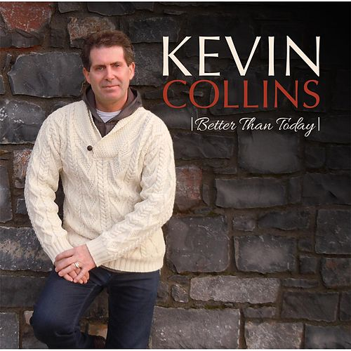 Better Than Today by Kevin Collins