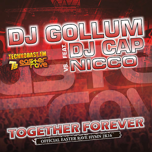 Together Forever (Easter Rave Hymn 2k16) (The Remixes) von DJ Gollum