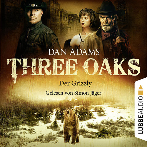 Three Oaks, Folge 02: Der Grizzly von Dan Adams