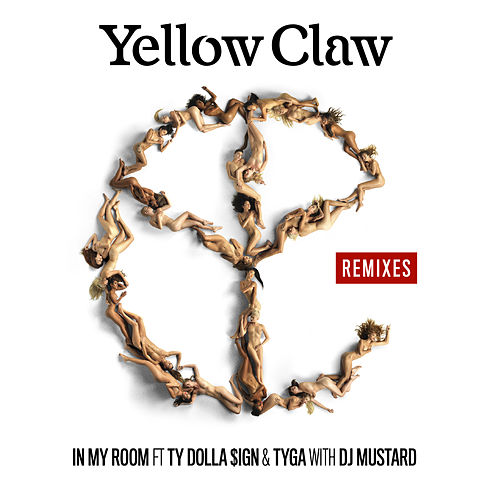 In My Room (feat. Ty Dolla $ign & Tyga) (Remixes) fra Yellow Claw