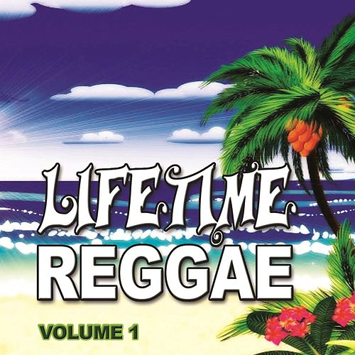 Lifetime Reggae, Vol. 1 by Various Artists