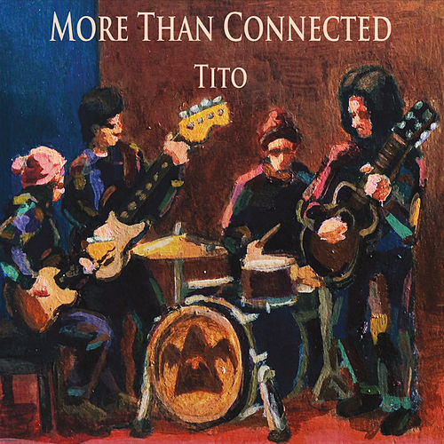 More Than Connected by Tito