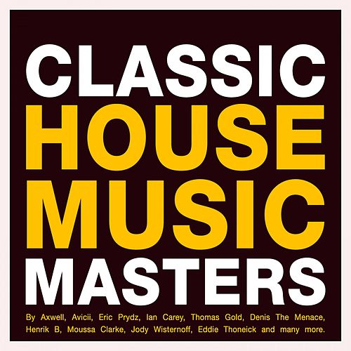 Classic House Music Masters von Various Artists