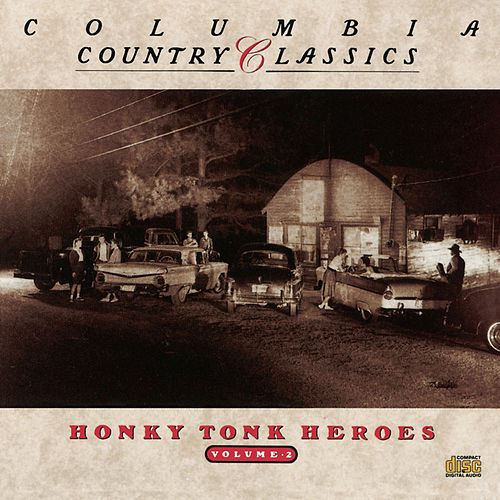 Columbia Country Classics               Volume 2:  Honky Tonk Heroes by Various Artists