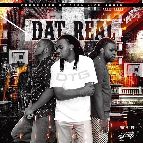 Dat Real by Dtg