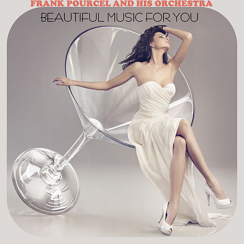Beautiful Music for You von Franck Pourcel