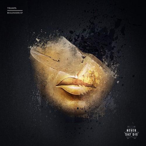 Bulldozer EP by Trampa