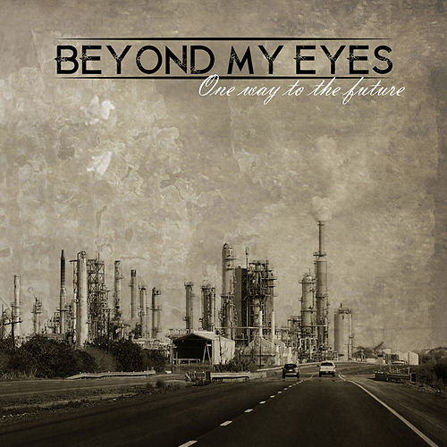 One Way to the Future by Beyond My Eyes