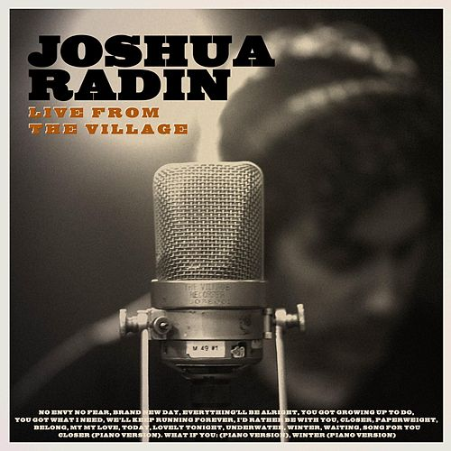 Joshua Radin Live from the Village (Deluxe) von Joshua Radin