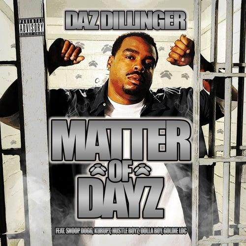 Matter of Dayz de Daz Dillinger