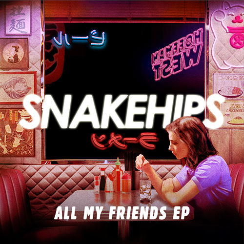 All My Friends - EP von Snakehips & MO