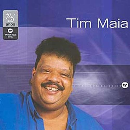 Warner 25 Anos de Tim Maia