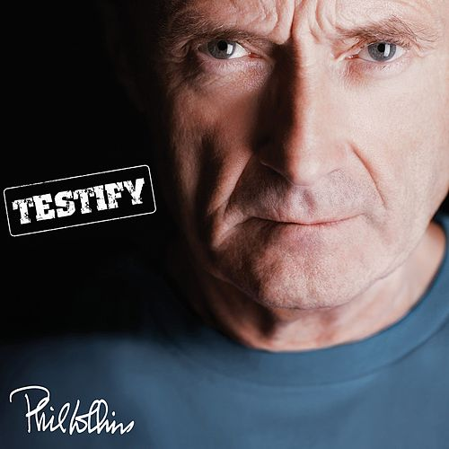 Testify (Remastered) de Phil Collins