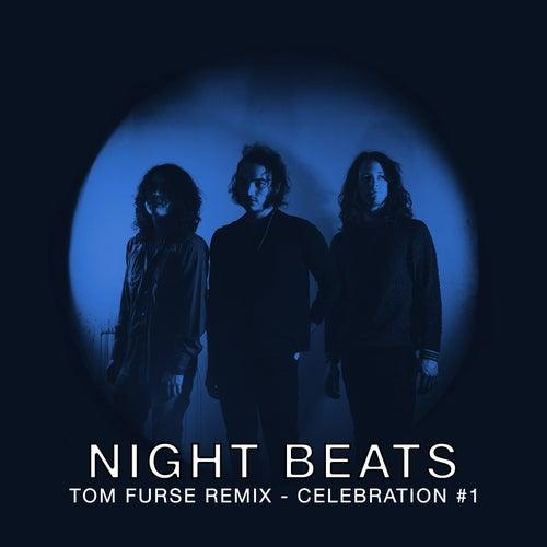 Celebration #1 (Tom Furse Remix) by Night Beats