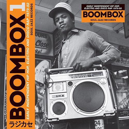 Soul Jazz Records Presents BOOMBOX: Early Independent Hip Hop, Electro and Disco Rap 1979-82 by Various Artists