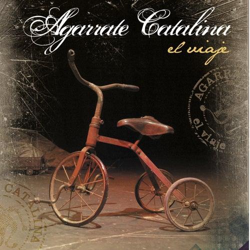 El Viaje de Agarrate Catalina