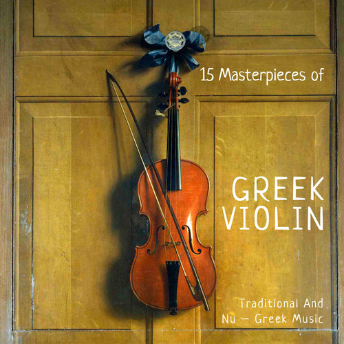 15 Masterpieces of Greek Violin by Various Artists