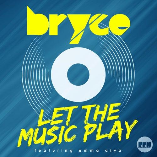 Let the Music Play von Bryce