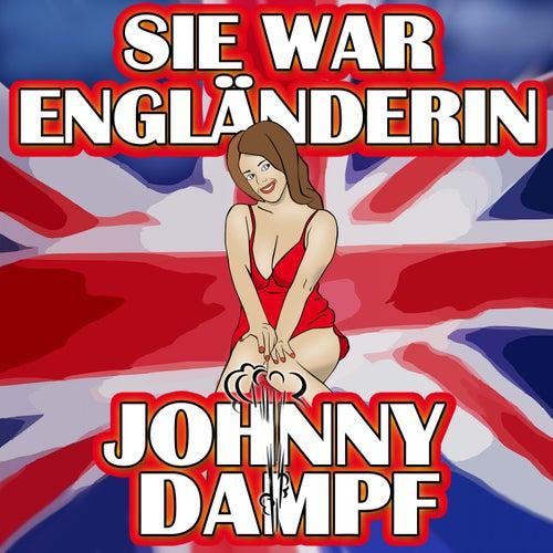 Sie war Engländerin by Johnny Dampf