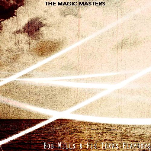 The Magic Masters by Bob Wills & His Texas Playboys