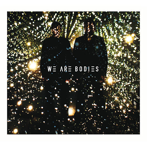 We Are Bodies by We Are Bodies