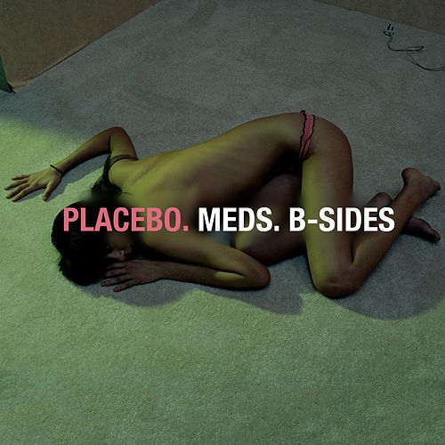 Meds: B-Sides von Placebo