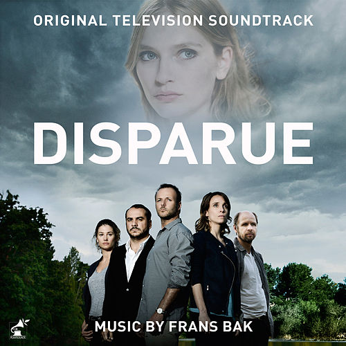 Disparue (Music from the Original TV Series) by Frans Bak