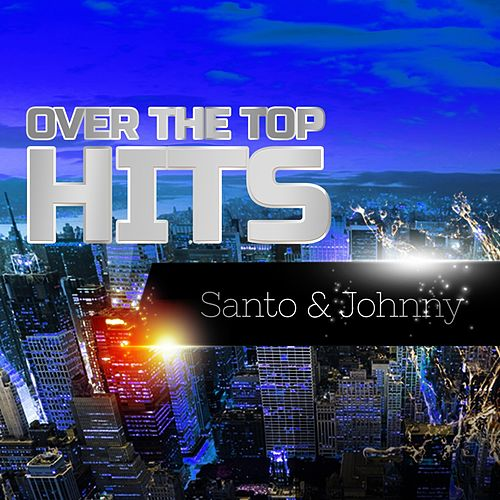 Over The Top Hits di Santo and Johnny