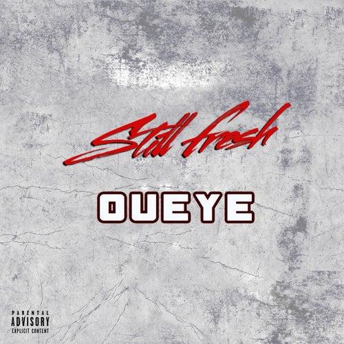 Oueye by Still Fresh