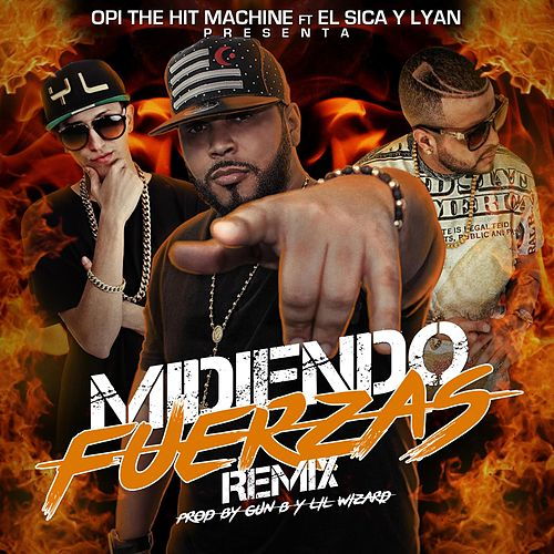 Midiendo Fuerzas (Remix) [feat. El Sica & Lyan] de Opi the Hit Machine