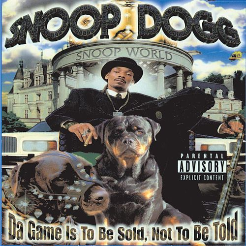 Da Game Is To Be Sold, Not To Be Told von Snoop Dogg