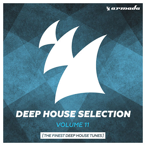 Armada Deep House Selection, Vol. 11 (The Finest Deep House Tunes) de Various Artists