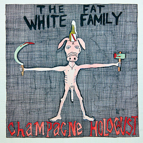 Champagne Holocaust (Deluxe Edition) by Fat White Family