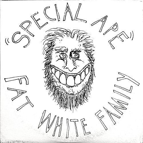 Special Ape by Fat White Family