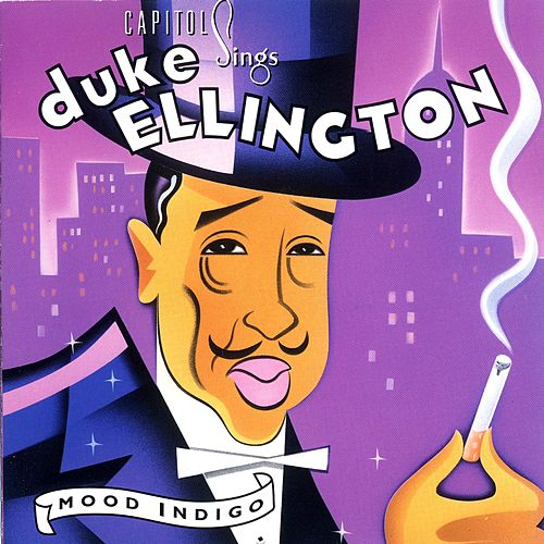 Capitol Sings Duke Ellington: 'Mood Indigo' by Duke Ellington