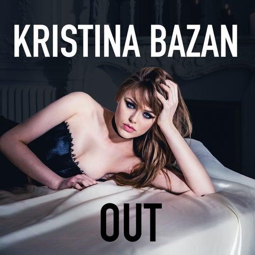 Out by Kristina Bazan