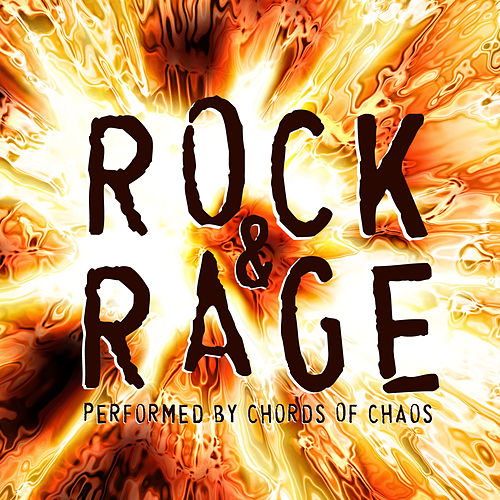 Rock & Rage di Chords Of Chaos