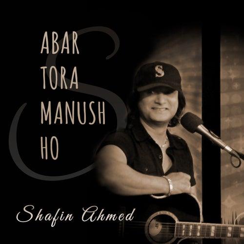 Abar Tora Manush Ho by Shafin Ahmed