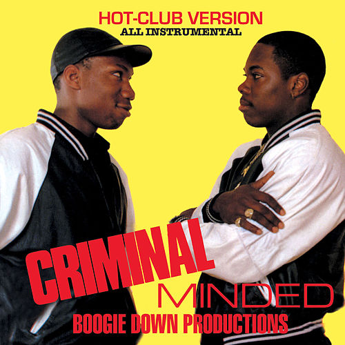 Criminal Minded (Hot Club Version) de Boogie Down Productions