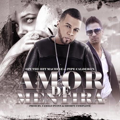 Amor de Mentira (feat. Pipe Calderon) de Opi the Hit Machine