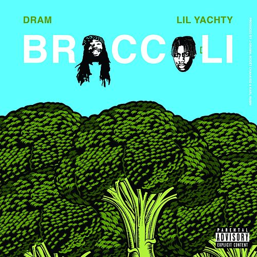 Broccoli (feat. Lil Yachty) - Single by D.R.A.M.