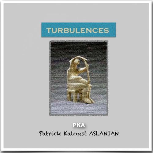 Turbulences by Patrick Kaloust Aslanian