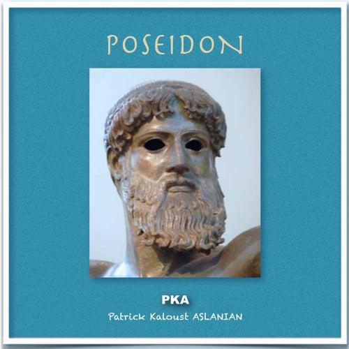 Poseidon by Patrick Kaloust Aslanian