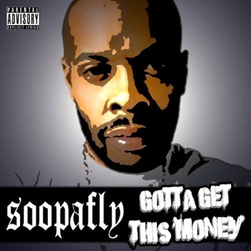 Gotta Get This Money de Soopafly