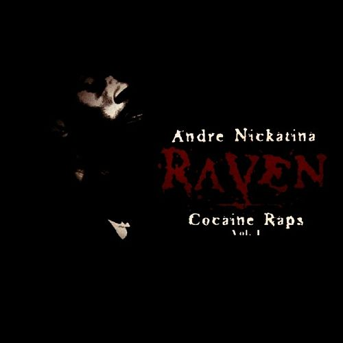 Raven Cocaine Raps Vol 1. von Andre Nickatina