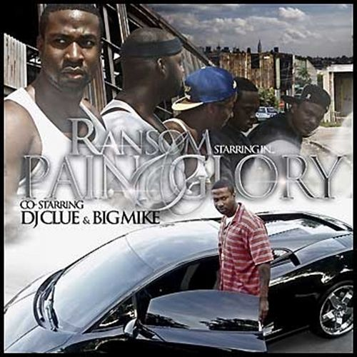 Pain & Glory (Co-Starring DJ Clue & Big Mike) by Ransom