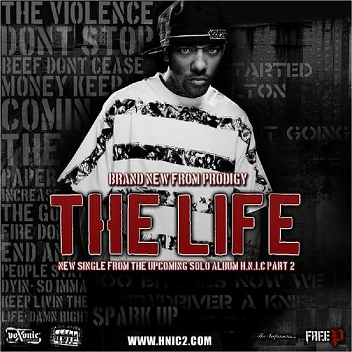 The Life - Single by Prodigy (of Mobb Deep)